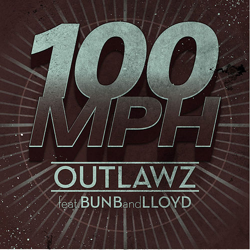 100 Mph by Outlawz
