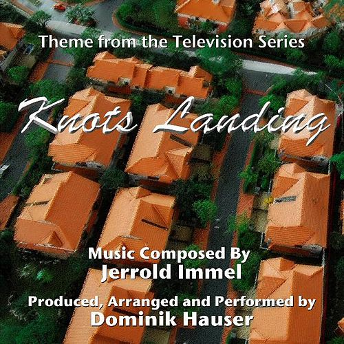 Knots Landing - Theme from the TV Series (Jerrold Immel) - Single by Dominik Hauser