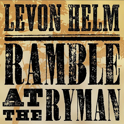 Play & Download Ramble At The Ryman by Levon Helm | Napster