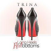 Play & Download Long Heels Red Bottoms by Trina | Napster
