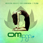 Play & Download Om Yoga Vol. 1 - Modern Music For Vinyasa / Flow by Various Artists | Napster