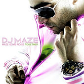 Maze Some Noise Together - EP by DJ Maze