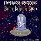 Play & Download Easter Bunny In Space - Single by Parry Gripp | Napster