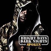Play & Download Bright Days Dark Knights by Spoken | Napster