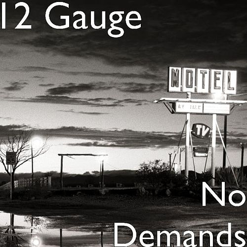 Play & Download No Demands - Single by 12 Gauge | Napster
