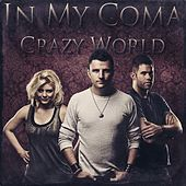Crazy World - Single by In My Coma