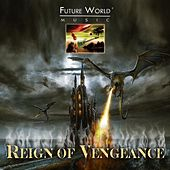 Reign of Vengeance by Future World Music