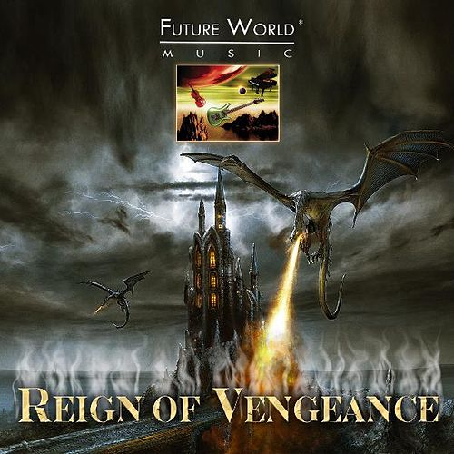 Play & Download Reign of Vengeance by Future World Music  | Napster