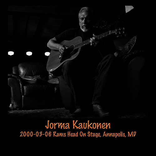 Play & Download 2000-03-06 Rams Head On Stage, Annapolis, MD by Jorma Kaukonen | Napster