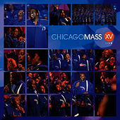 Play & Download XV Live by Chicago Mass Choir | Napster
