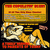 Play & Download The Copulatin' Blues Volume 2 (Digitally Remastered) by Various Artists | Napster