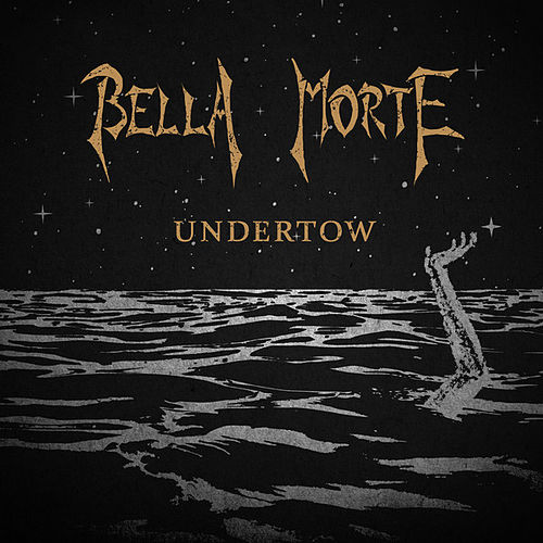 Play & Download Undertow by Bella Morte | Napster