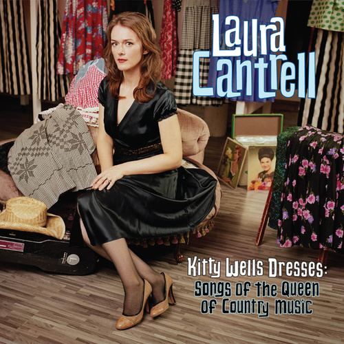 Play & Download Kitty Wells Dresses: Songs of the Queen of Country Music by Laura Cantrell | Napster