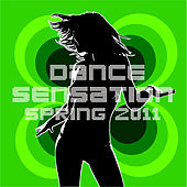 Play & Download Dance Sensation Spring 2011 (Electro, House & Dance) by Various Artists | Napster