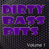 Dirty Bass Bits by Various Artists