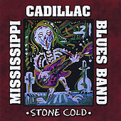 Stone Cold by Mississippi Cadillac Blues Band