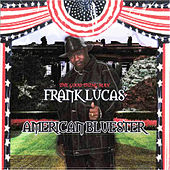 American Bluester by Frank Lucas