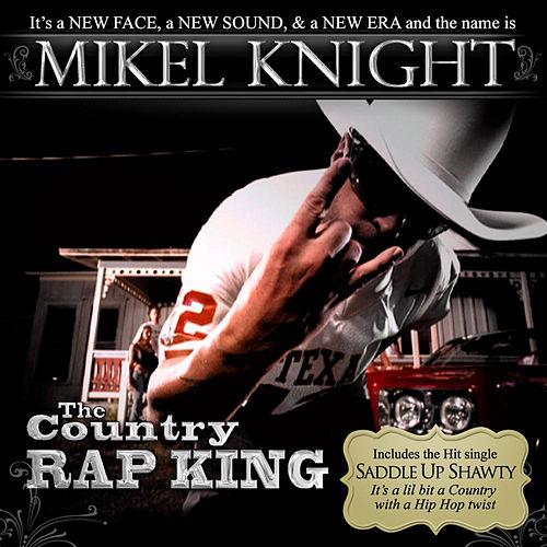 Play & Download The Country Rap King by Mikel Knight | Napster