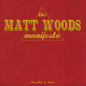 Play & Download The Matt Woods Manifesto by Matt Woods | Napster