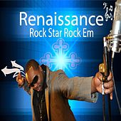Rock Star Rock Em - Single by Renaissance