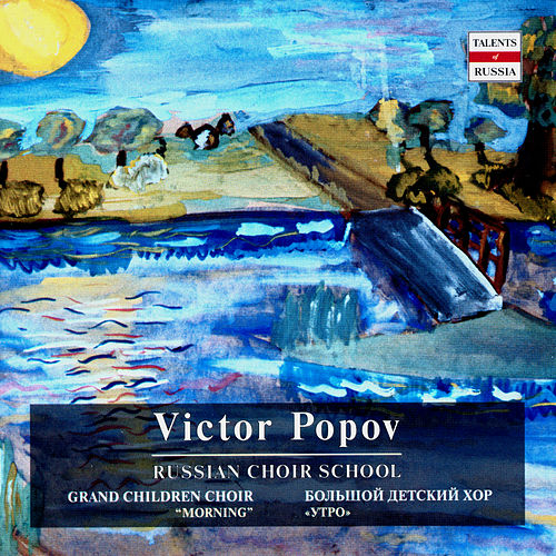 Play & Download Russian Choir School. Victor Popov by Victor Popov | Napster