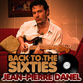 Play & Download Back To The Sixties by Jean-Pierre Danel | Napster