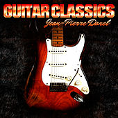 Play & Download Guitar Classics by Jean-Pierre Danel | Napster