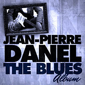 Play & Download The Blues Album by Jean-Pierre Danel | Napster