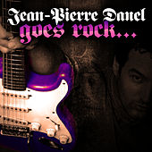 Play & Download Jean-Pierre Danel Goes Rock... by Jean-Pierre Danel | Napster