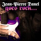 Jean-Pierre Danel Goes Rock... by Jean-Pierre Danel