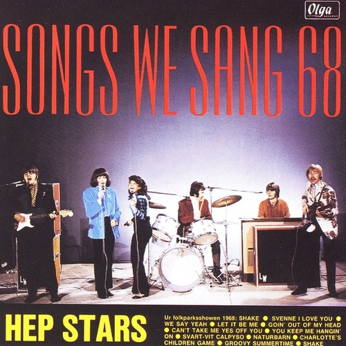 Play & Download Songs We Sang 68 by The Hep Stars | Napster