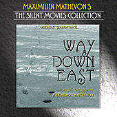 Play & Download The Silent Movies Collection - Way Down East by Maximilien Mathevon | Napster