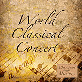 Play & Download World Classical Concert by Various Artists | Napster