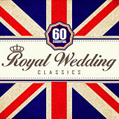 60 Essential Royal Wedding Classics by Various Artists