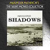 Play & Download The Silent Movies Collection - Shadows by Maximilien Mathevon | Napster
