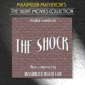 Play & Download The Silent Movies Collection - The Shock by Maximilien Mathevon | Napster