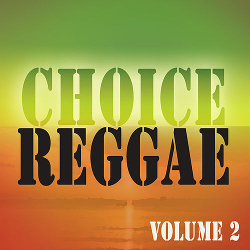 Play & Download Choice Reggae Vol 2 by Various Artists | Napster