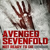 Play & Download Not Ready To Die by Avenged Sevenfold | Napster