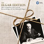 Play & Download The Elgar Edition: The Complete Electrical Recordings Of Sir Edward Elgar. by Various Artists | Napster