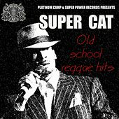Old School Reggae Hits by Super Cat