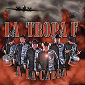 Play & Download A La Carga by La Tropa F | Napster