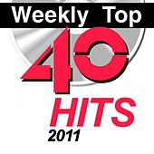 Play & Download Weekly Top 40 Hits 2011 by Various Artists | Napster