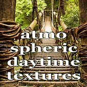 Atmospheric Daytime Textures (Inspiring Ambient Chillout Music) by Various Artists