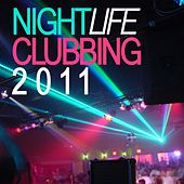 Play & Download Nightlife Clubbing 2011 by Various Artists | Napster