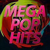 Play & Download Mega Pop Hits by Various Artists | Napster