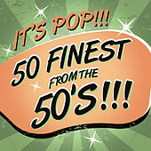 Play & Download It's Pop!!! 50 Finest From the 50's!!! by Various Artists | Napster