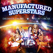 Angry Circus / Drummer Drums by Manufactured Superstars