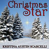Play & Download Christmas Star by Kristina Austin Scarcelli | Napster