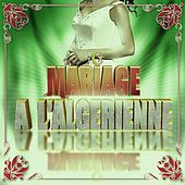 Mariage à l'algérienne - Intégrale vol. 2 von Various Artists