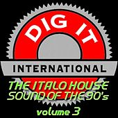 Play & Download The Italo House Sound of the 90's, Vol. 3 (Best of Dig-it International) by Various Artists | Napster